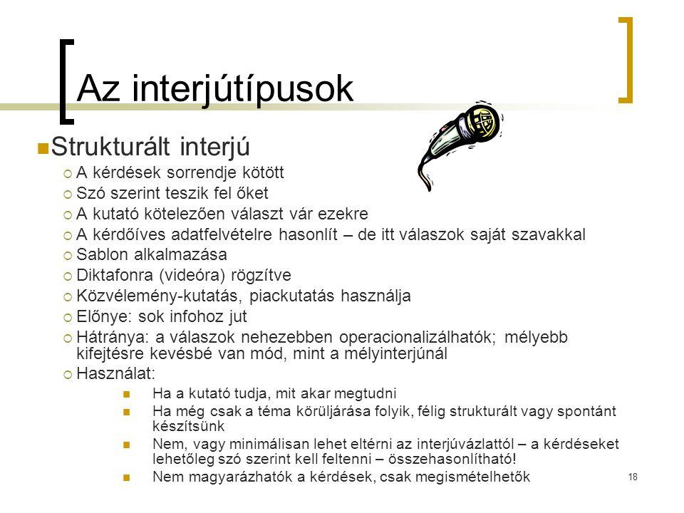 Az interjútípusok Strukturált interjú A kérdések sorrendje kötött