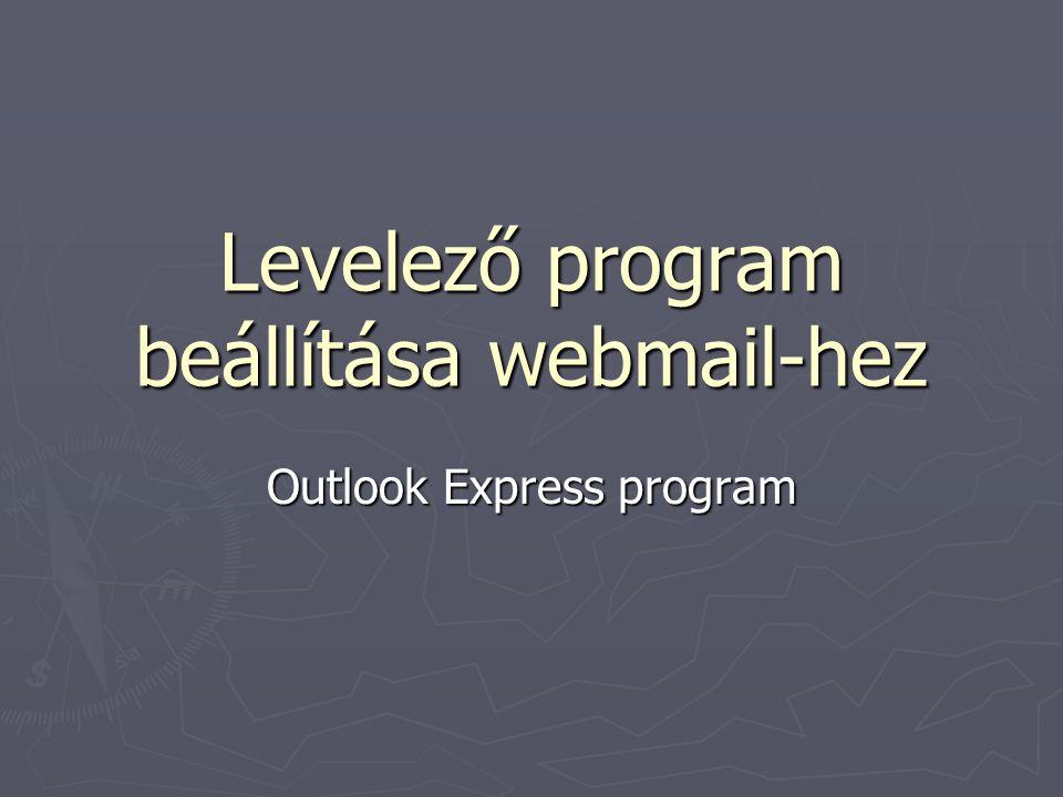 Levelező program beállítása webmail-hez