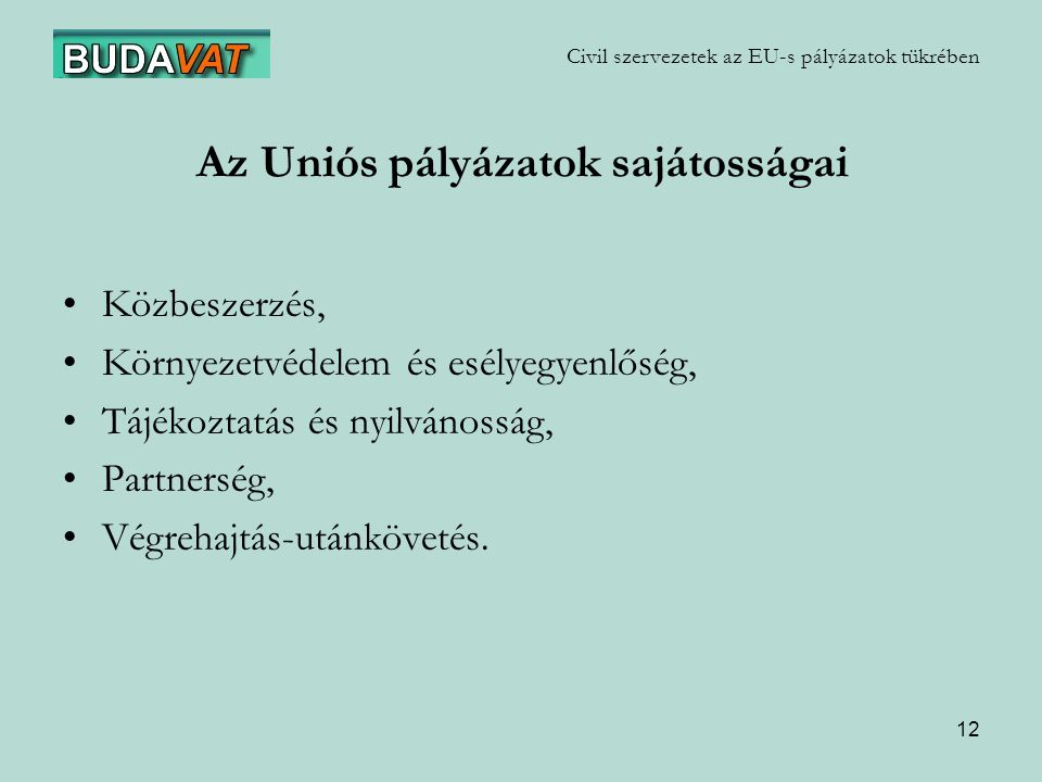 Az Uniós pályázatok sajátosságai