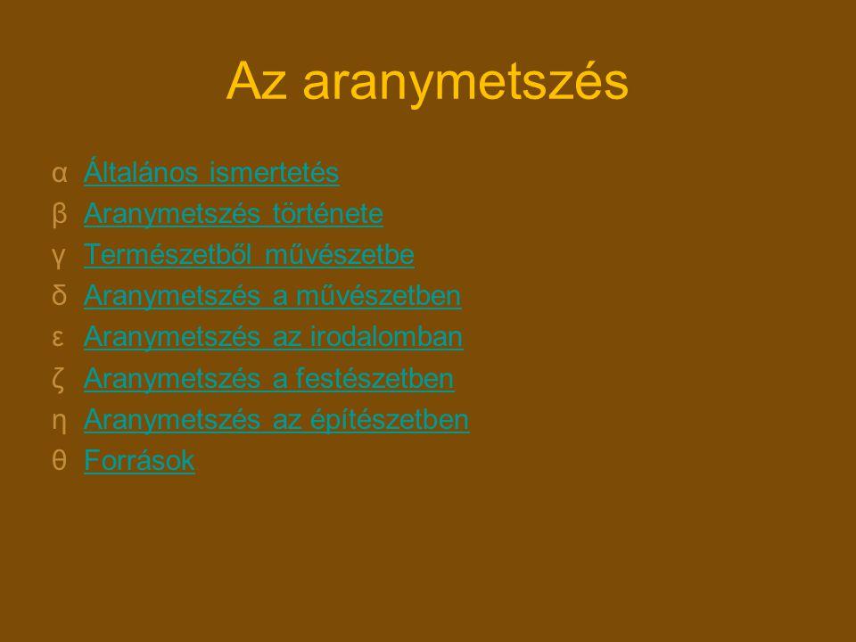 Az aranymetszés Általános ismertetés Aranymetszés története