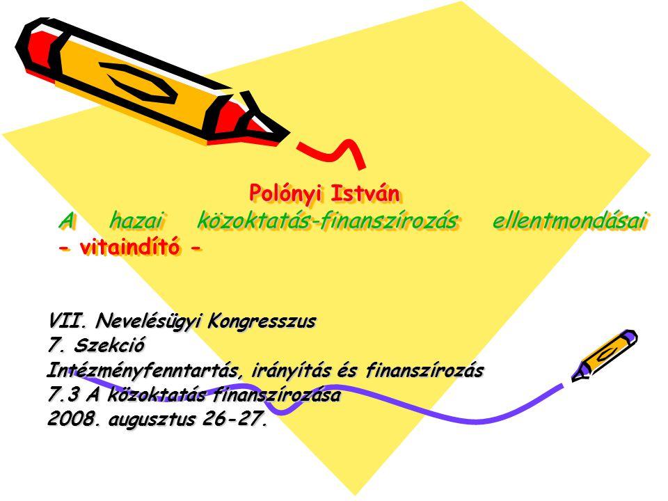 Polónyi István A hazai közoktatás-finanszírozás ellentmondásai - vitaindító -
