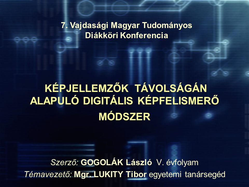 KÉPJELLEMZŐK TÁVOLSÁGÁN ALAPULÓ DIGITÁLIS KÉPFELISMERŐ MÓDSZER