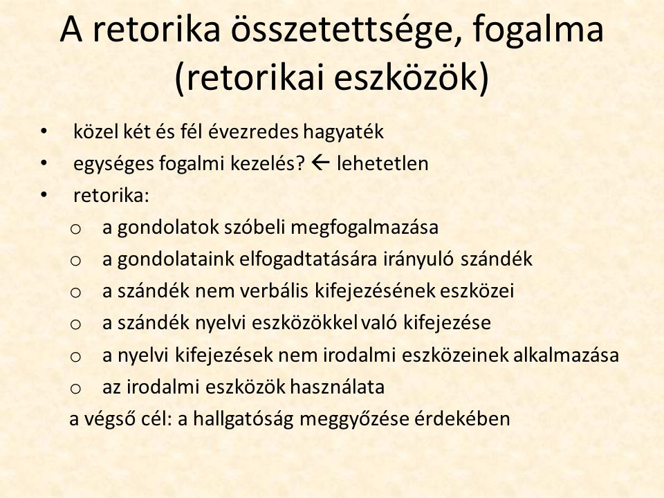 A retorika összetettsége, fogalma (retorikai eszközök)