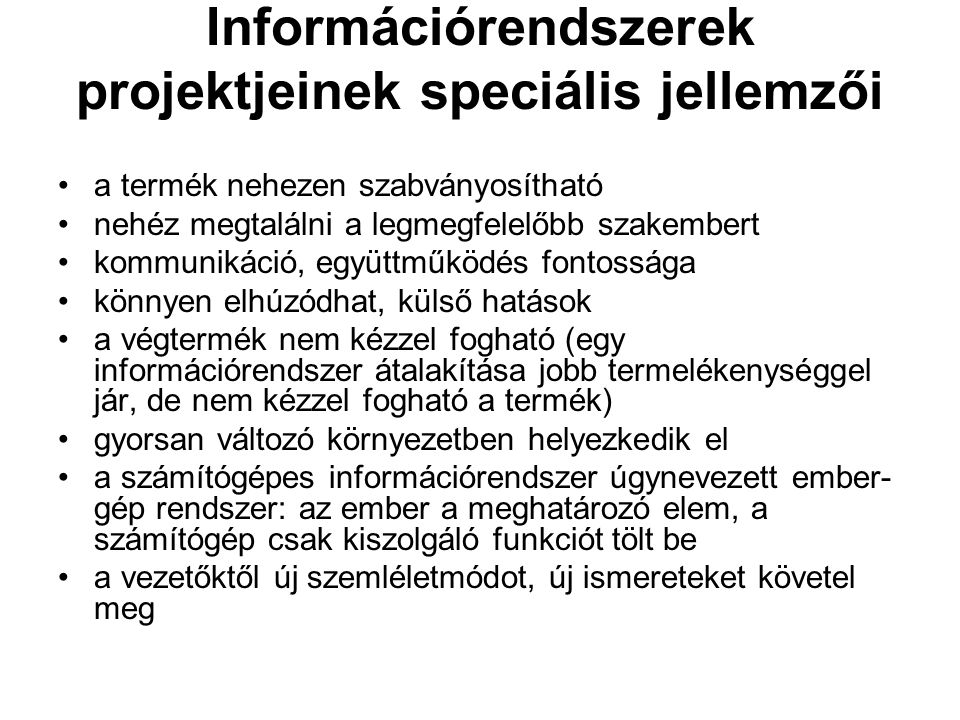 Információrendszerek projektjeinek speciális jellemzői