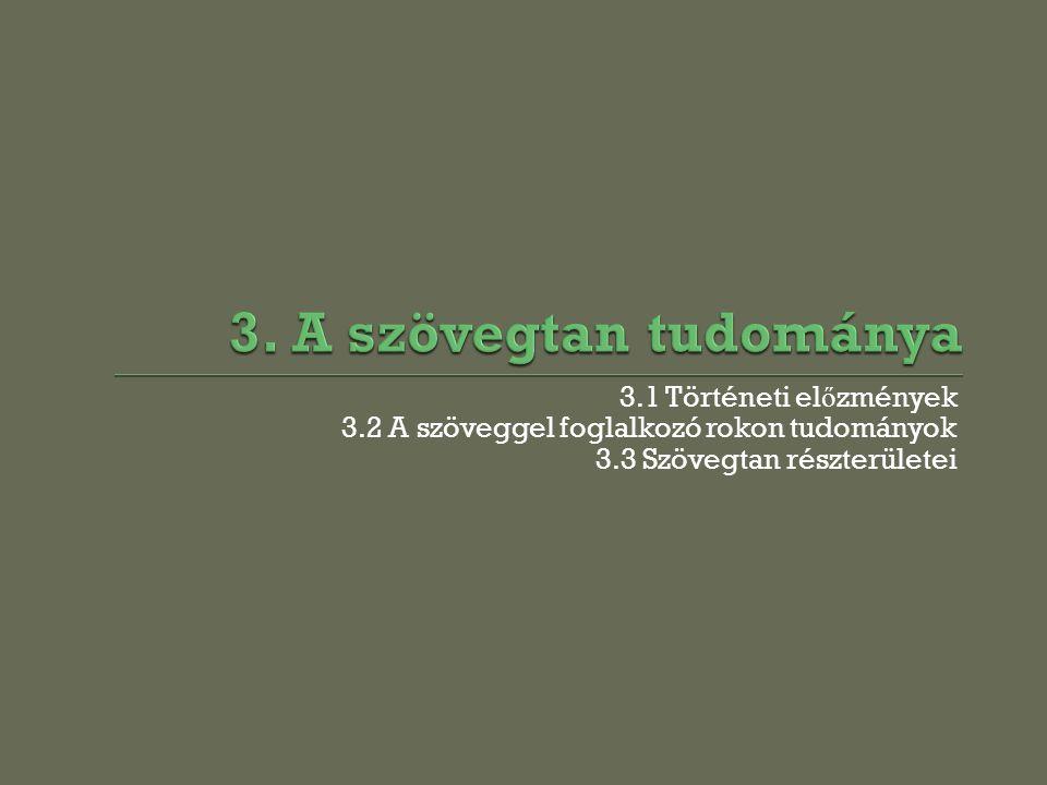 3. A szövegtan tudománya 3.1 Történeti előzmények