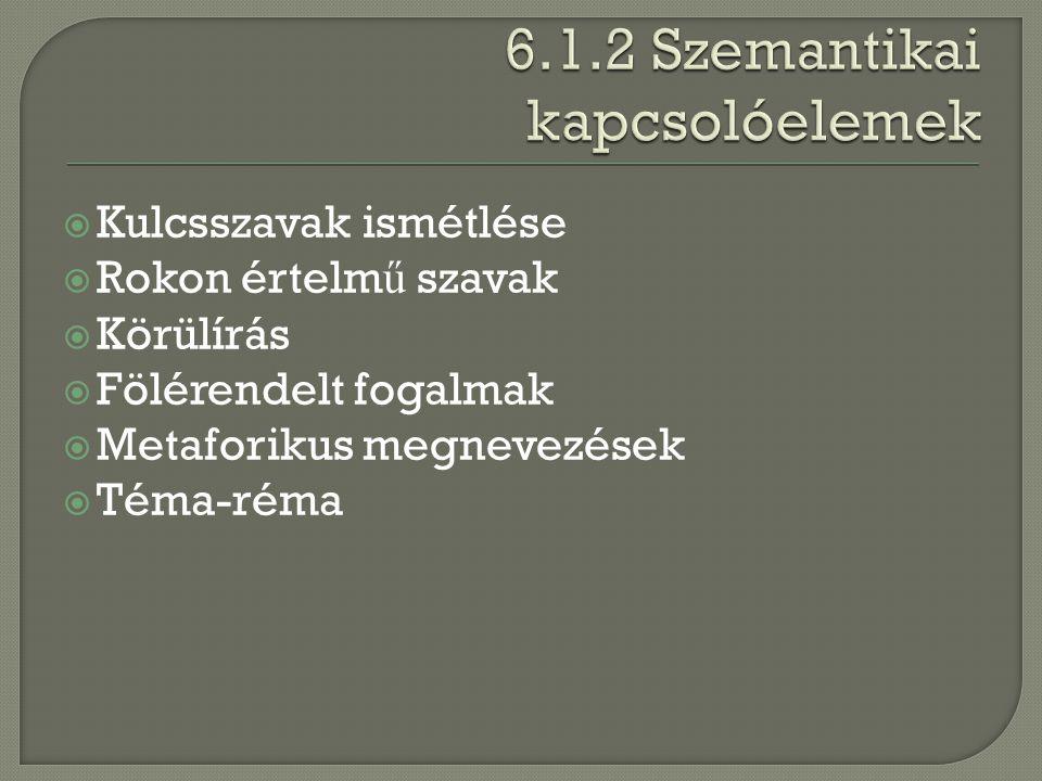 6.1.2 Szemantikai kapcsolóelemek
