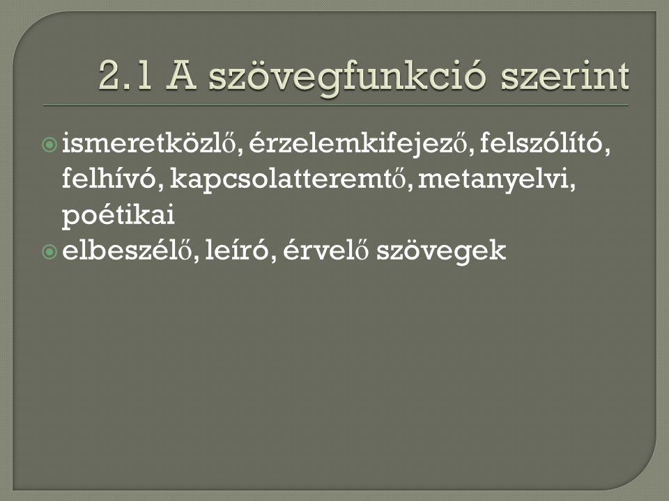 2.1 A szövegfunkció szerint