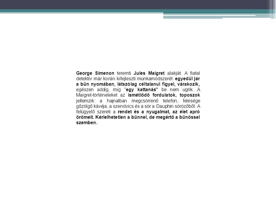 George Simenon teremti Jules Maigret alakját