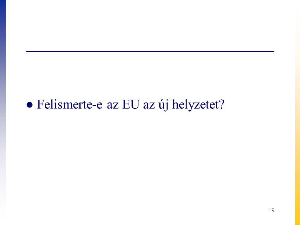 Felismerte-e az EU az új helyzetet
