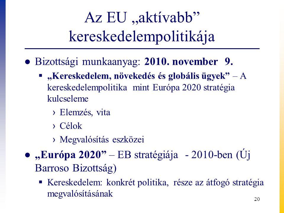 """Az EU """"aktívabb kereskedelempolitikája"""