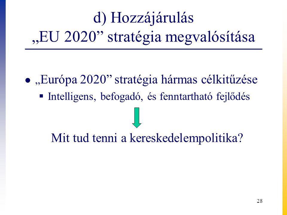 """d) Hozzájárulás """"EU 2020 stratégia megvalósítása"""