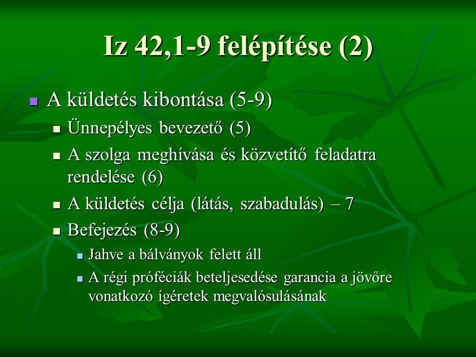 Iz 42,1-9 felépítése (2) A küldetés kibontása (5-9)