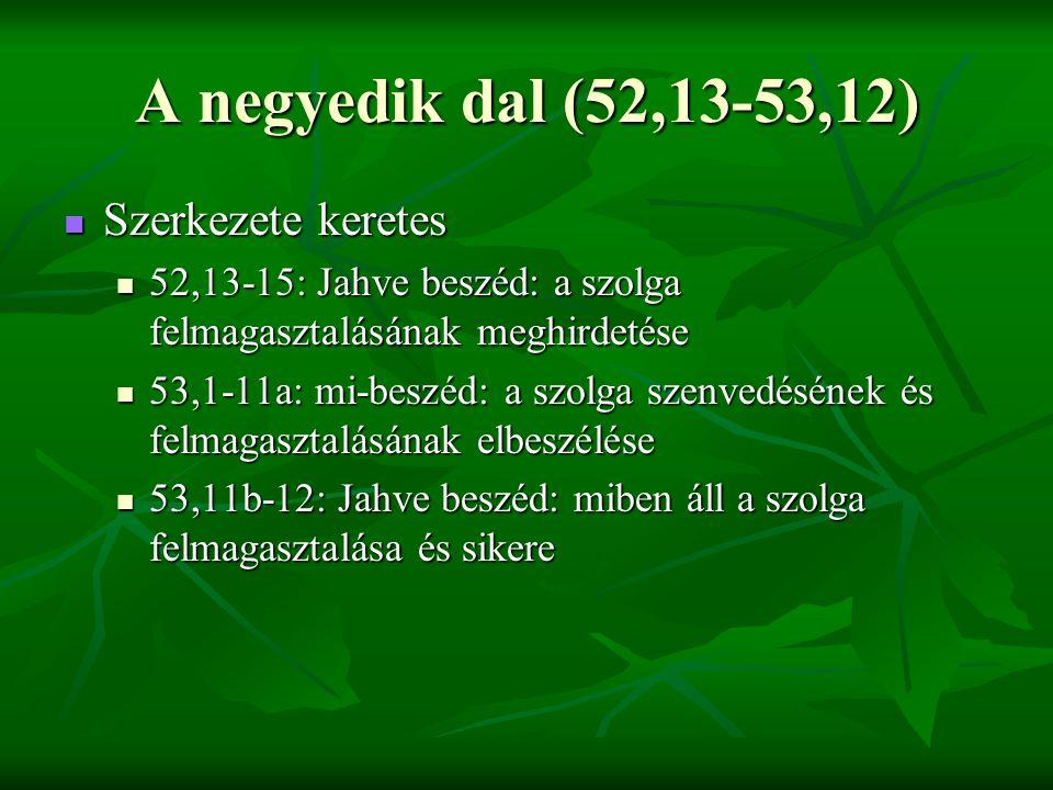 A negyedik dal (52,13-53,12) Szerkezete keretes