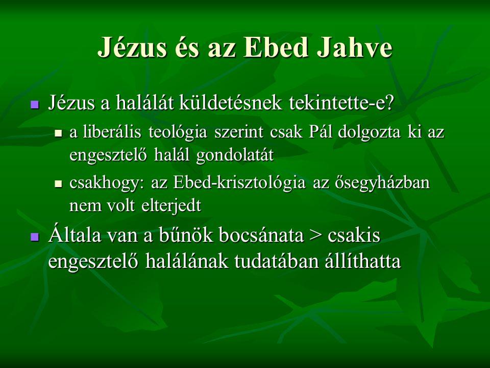 Jézus és az Ebed Jahve Jézus a halálát küldetésnek tekintette-e