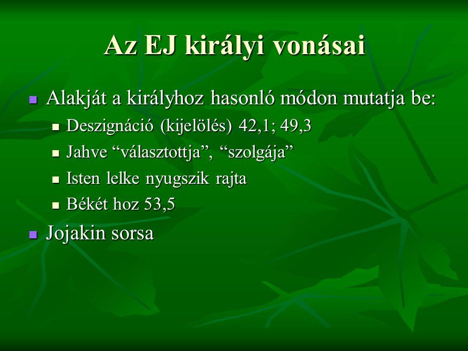 Az EJ királyi vonásai Alakját a királyhoz hasonló módon mutatja be: