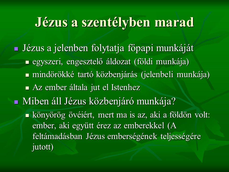 Jézus a szentélyben marad