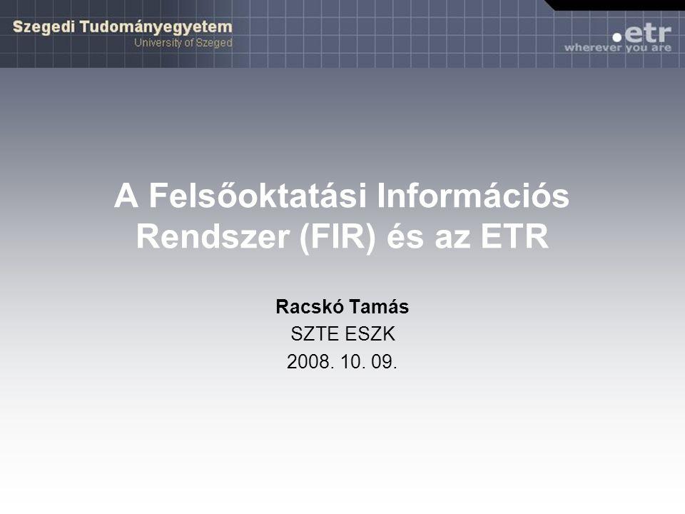 A Felsőoktatási Információs Rendszer (FIR) és az ETR