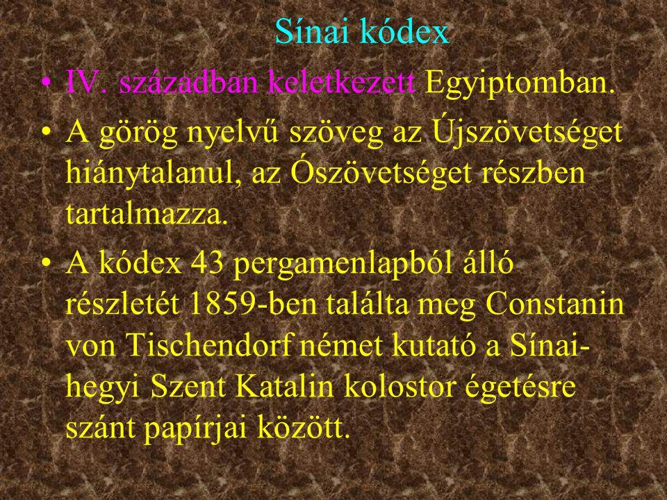 Sínai kódex IV. században keletkezett Egyiptomban.