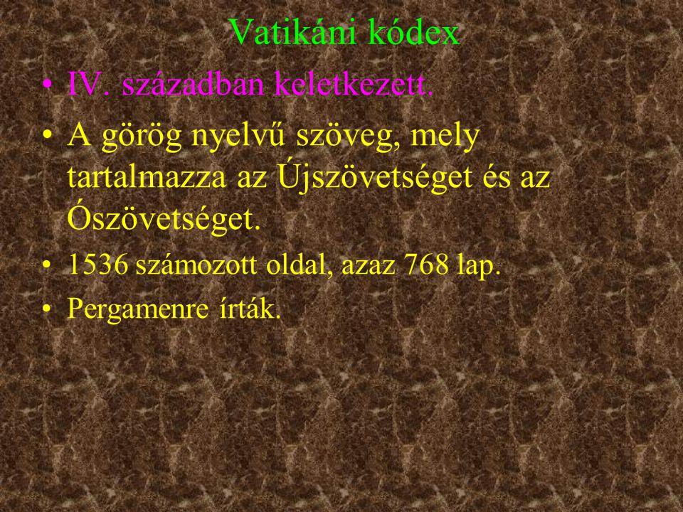 Vatikáni kódex IV. században keletkezett.