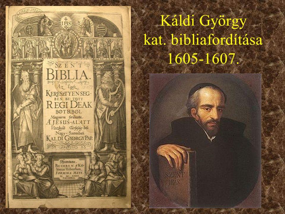 Káldi György kat. bibliafordítása 1605-1607.