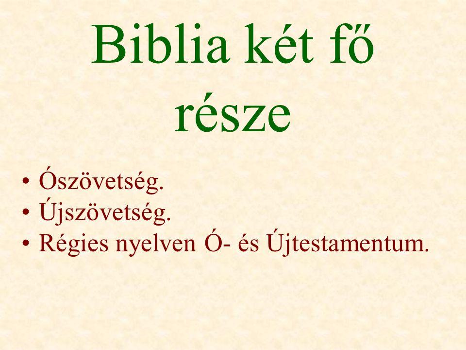 Biblia két fő része Ószövetség. Újszövetség.