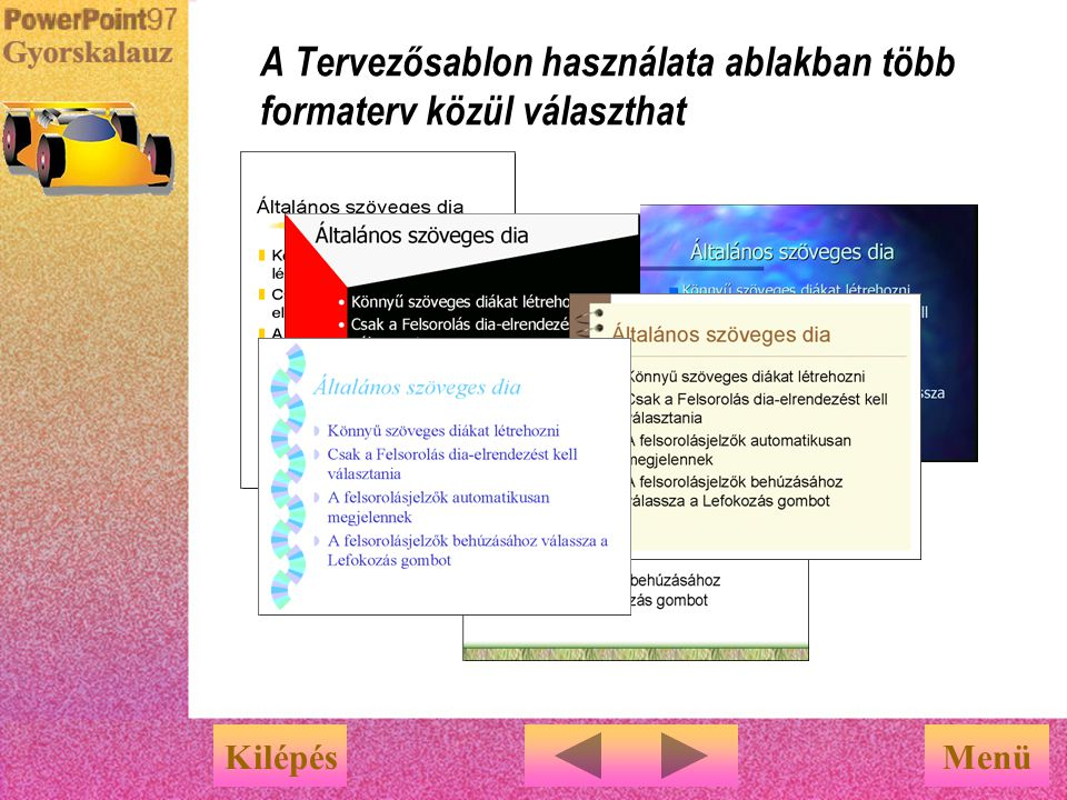 A Tervezősablon használata ablakban több formaterv közül választhat
