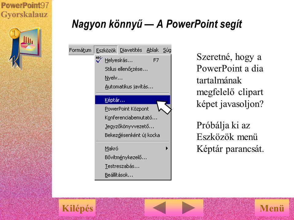 Nagyon könnyű — A PowerPoint segít