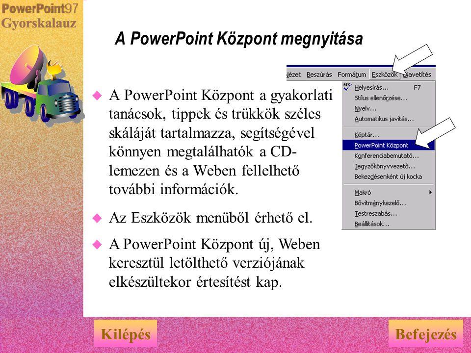 A PowerPoint Központ megnyitása