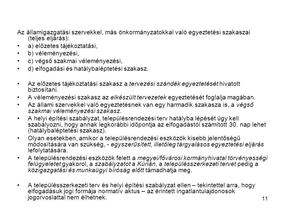 Az államigazgatási szervekkel, más önkormányzatokkal való egyeztetési szakaszai (teljes eljárás):