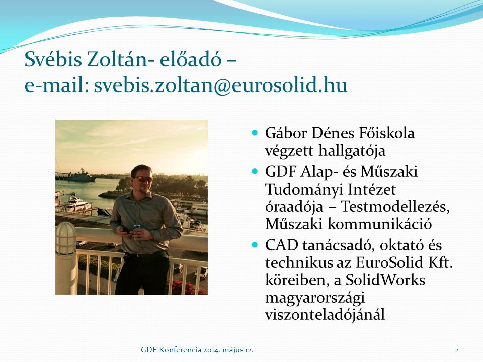 Svébis Zoltán- előadó – e-mail: svebis.zoltan@eurosolid.hu