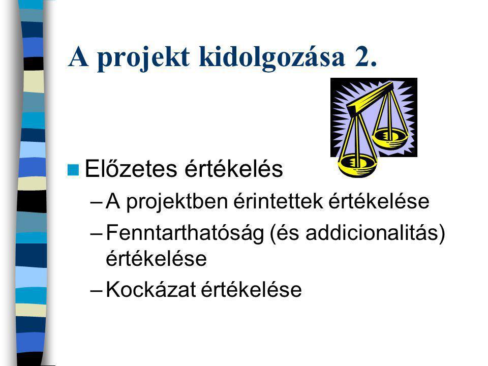 A projekt kidolgozása 2. Előzetes értékelés