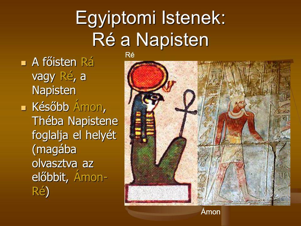 Egyiptomi Istenek: Ré a Napisten