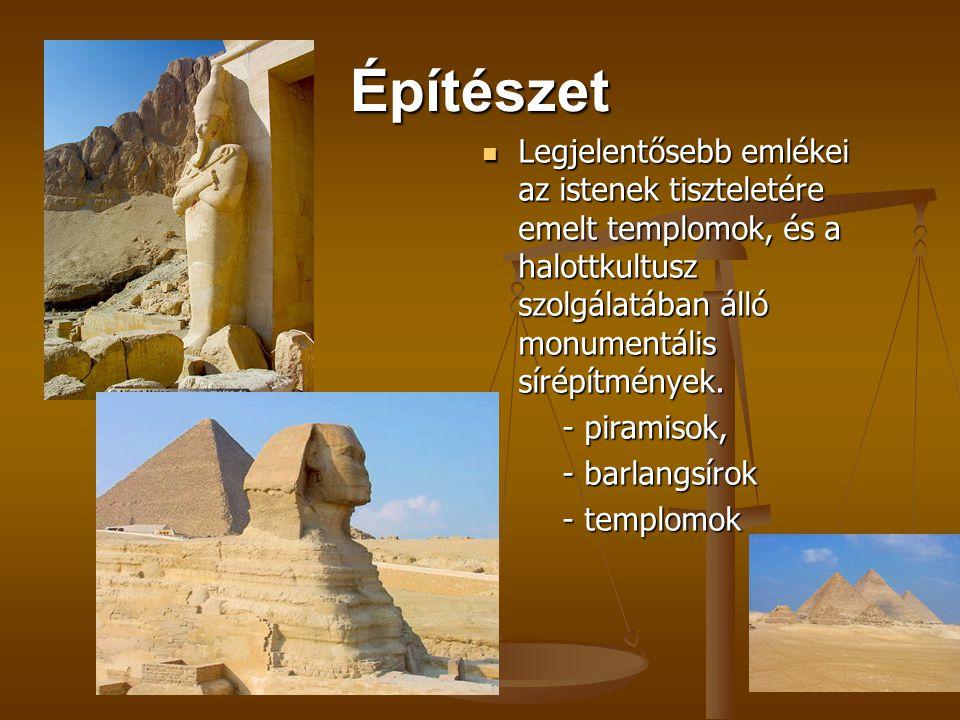 Építészet Legjelentősebb emlékei az istenek tiszteletére emelt templomok, és a halottkultusz szolgálatában álló monumentális sírépítmények.
