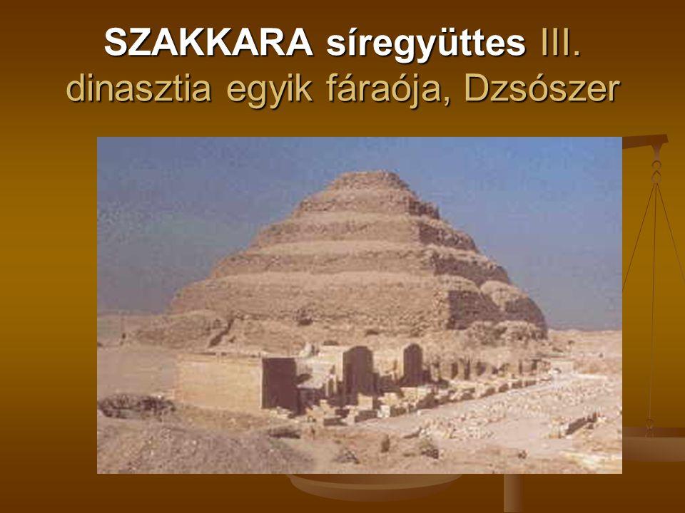 SZAKKARA síregyüttes III. dinasztia egyik fáraója, Dzsószer
