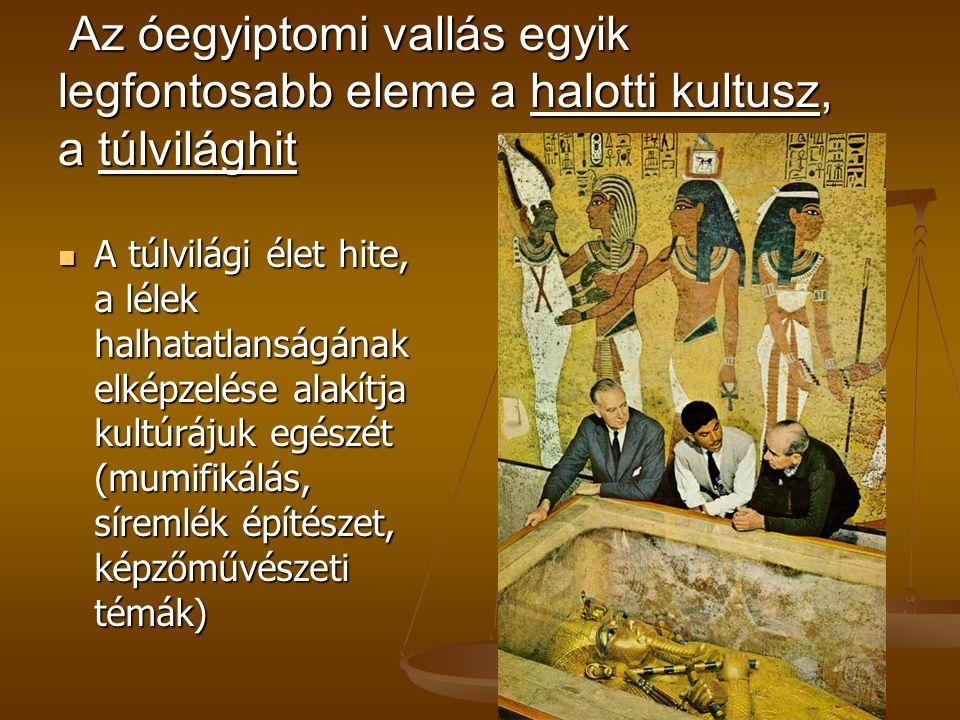 Az óegyiptomi vallás egyik legfontosabb eleme a halotti kultusz, a túlvilághit