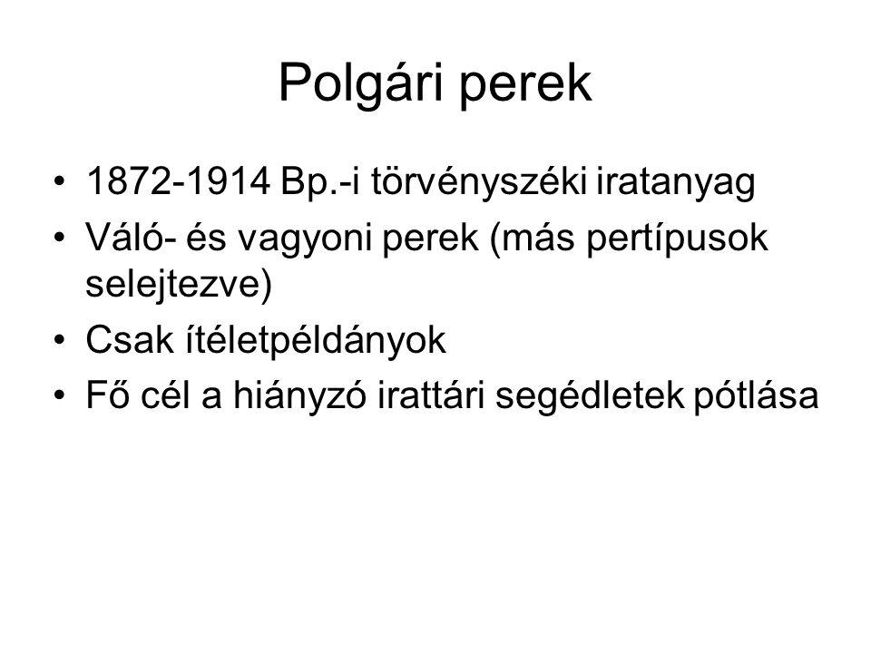 Polgári perek 1872-1914 Bp.-i törvényszéki iratanyag