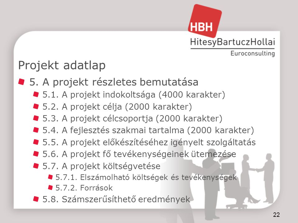 Projekt adatlap 5. A projekt részletes bemutatása