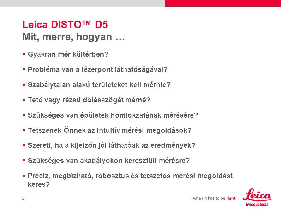 Leica DISTO™ D5 Mit, merre, hogyan …