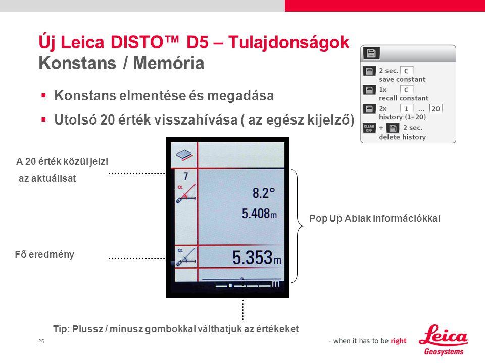 Új Leica DISTO™ D5 – Tulajdonságok Konstans / Memória
