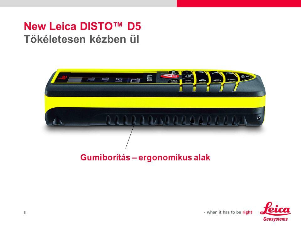 New Leica DISTO™ D5 Tökéletesen kézben ül