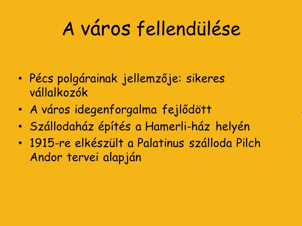 A város fellendülése Pécs polgárainak jellemzője: sikeres vállalkozók