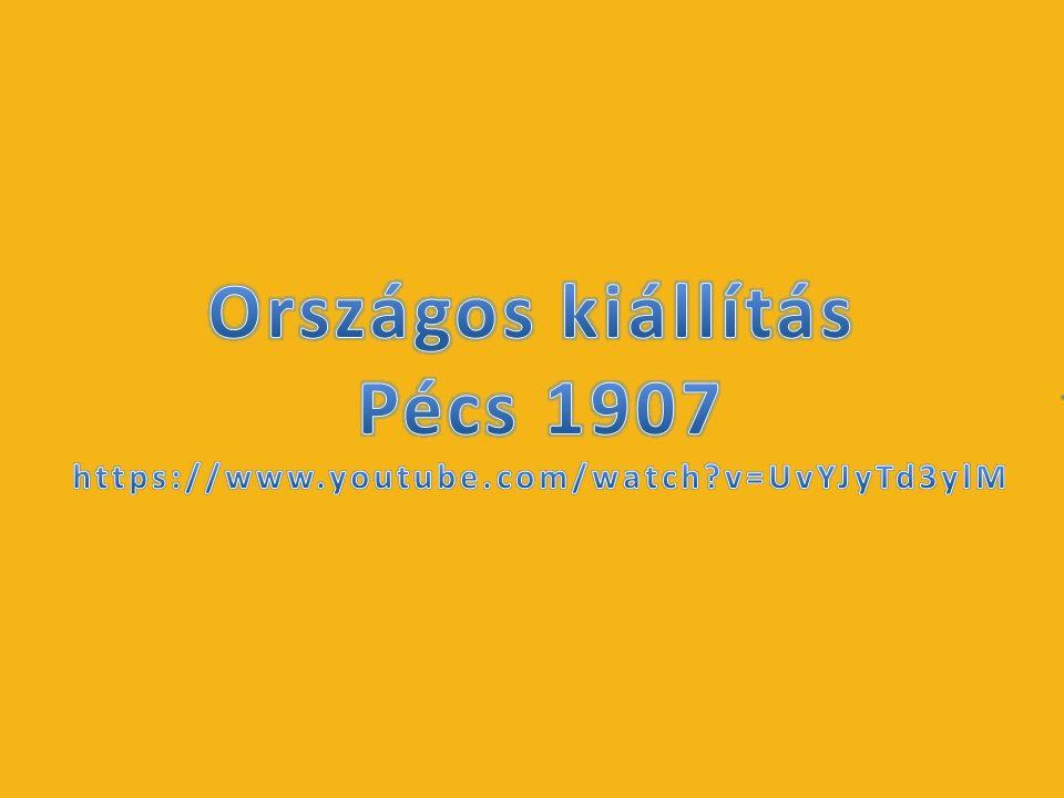 Országos kiállítás Pécs 1907