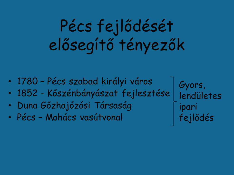 Pécs fejlődését elősegítő tényezők