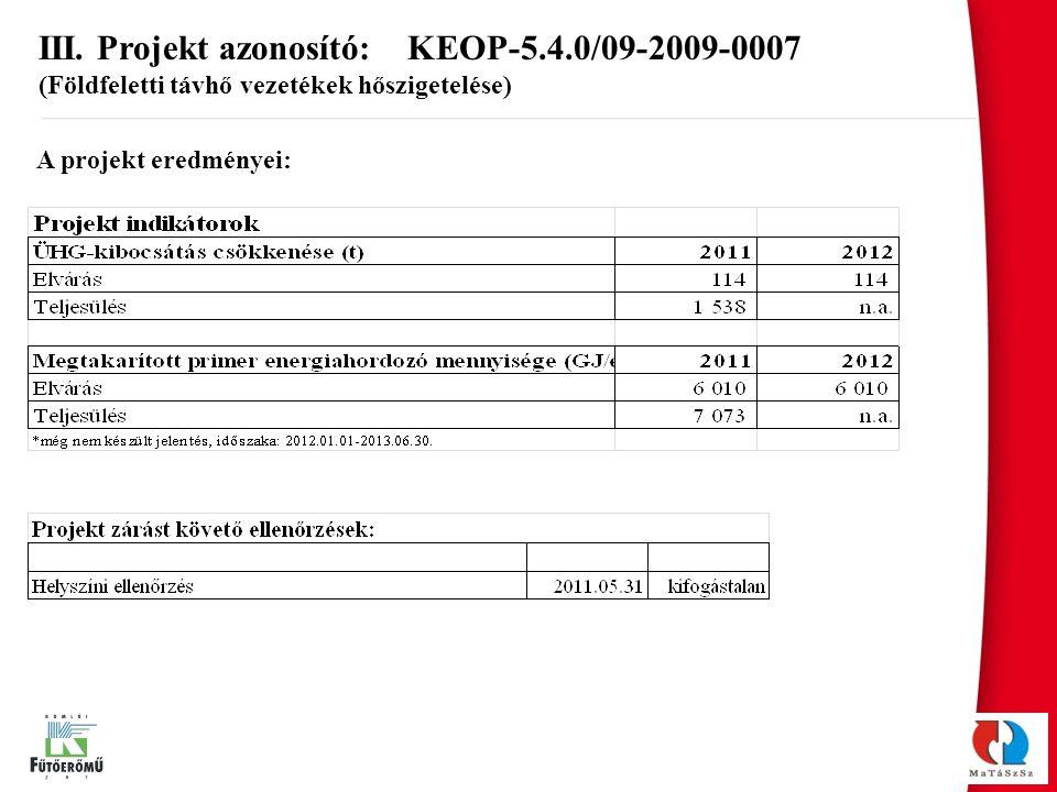 III. Projekt azonosító: KEOP-5.4.0/09-2009-0007