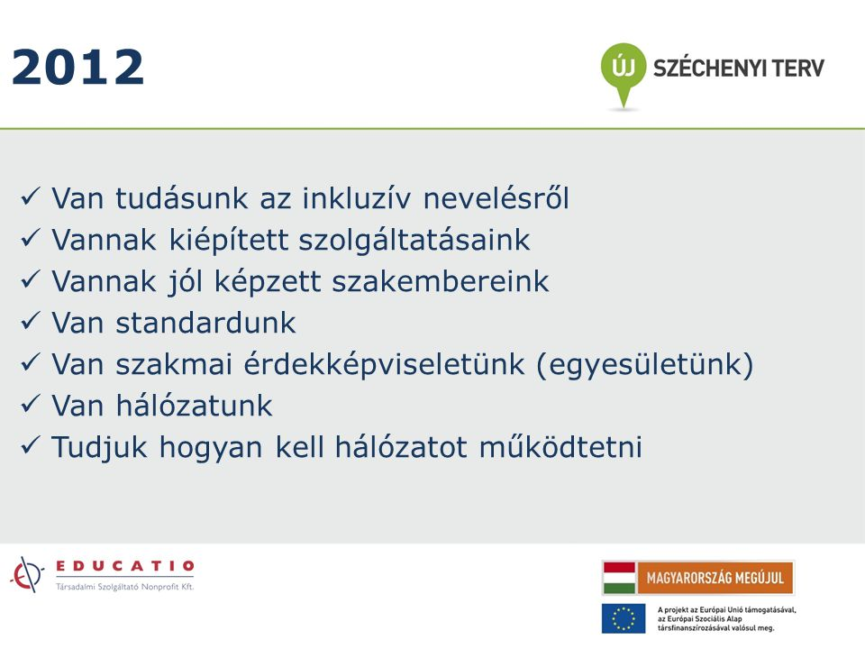 2012 Van tudásunk az inkluzív nevelésről