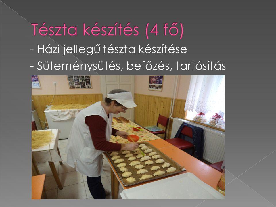 Tészta készítés (4 fő) - Házi jellegű tészta készítése - Süteménysütés, befőzés, tartósítás