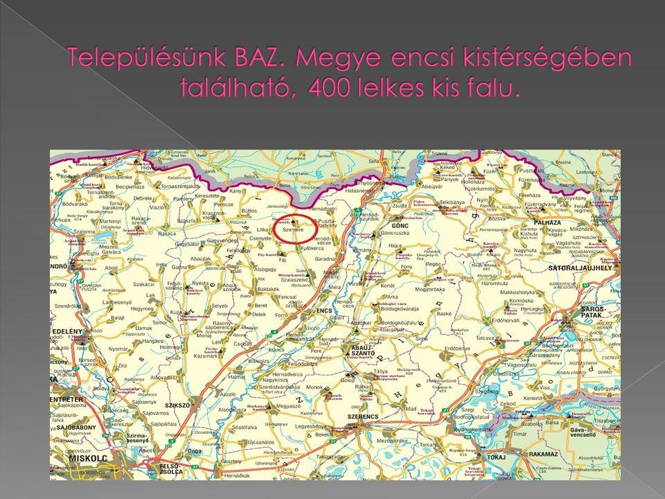 Településünk BAZ. Megye encsi kistérségében található, 400 lelkes kis falu.
