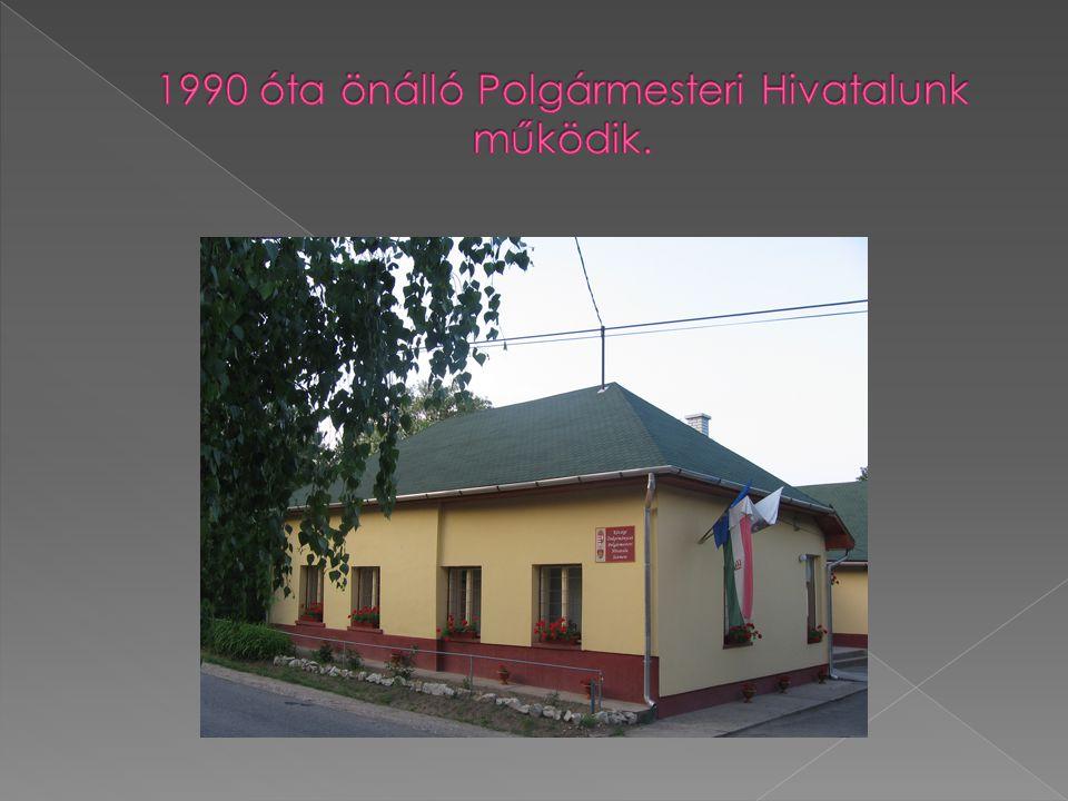 1990 óta önálló Polgármesteri Hivatalunk működik.