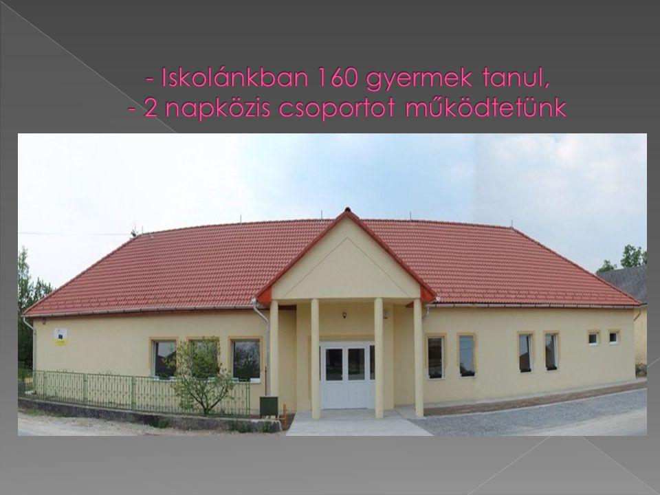 - Iskolánkban 160 gyermek tanul, - 2 napközis csoportot működtetünk