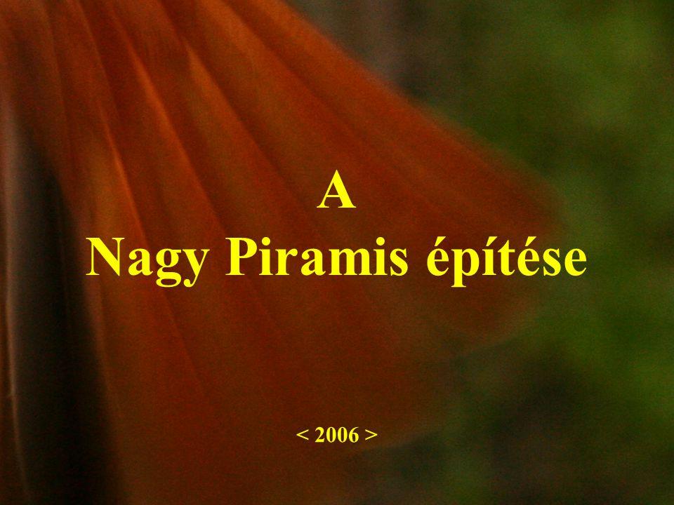 A Nagy Piramis építése < 2006 >
